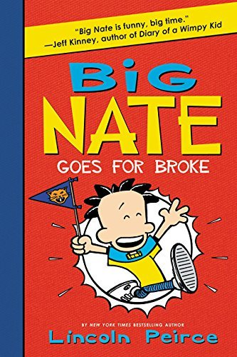 Lincoln Peirce Big Nate Goes For Broke