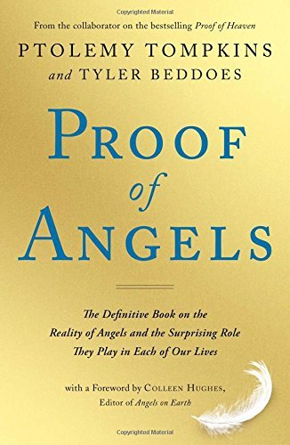 Ptolemy Tompkins Proof Of Angels The Definitive Book On The Reality Of Angels And