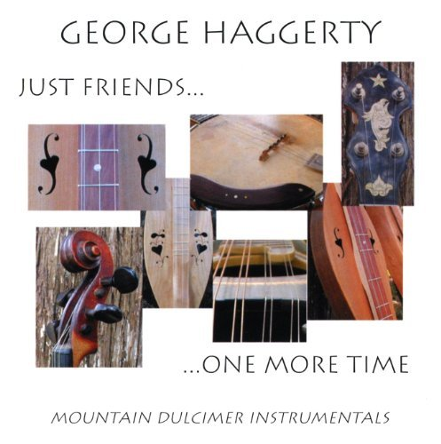 George Haggerty Just Friends...One More Time