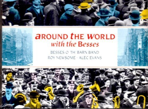 Besses O' Th' Barn Band Around The World With The Besses