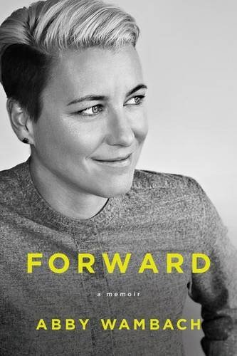 Abby Wambach Forward A Memoir