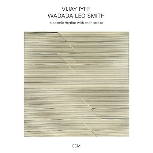 Vijay Iyer Wadada Leo Smith Cosmic Rhythm With Each Stroke