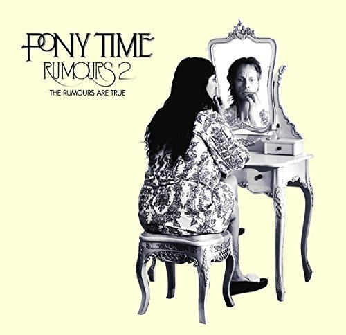 Pony Time Rumours 2 The Rumours Are True