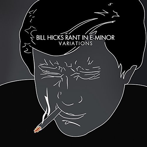 Bill Hicks Rant In E Minor Variations Explicit 2lp