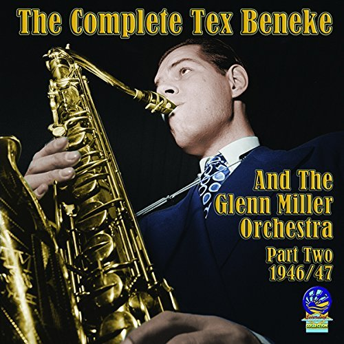 Tex & Orchestra Beneke Complete Tex & Glenn Miller Or