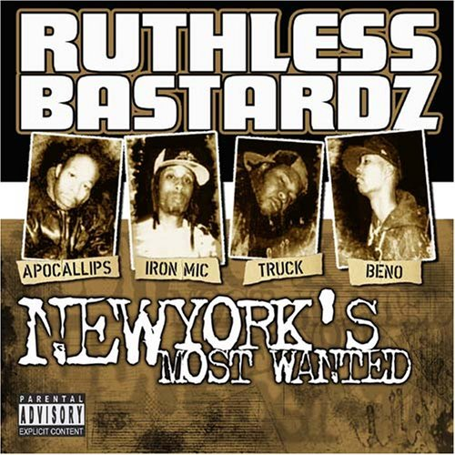 Ruthless Bastardz New York's Most Wanted