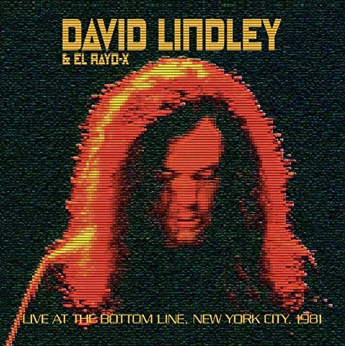David Lindley & El Rayo X Live At The Bottom Line New York City 1981