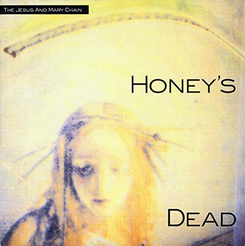 Jesus & Mary Chain Honey's Dead Lp