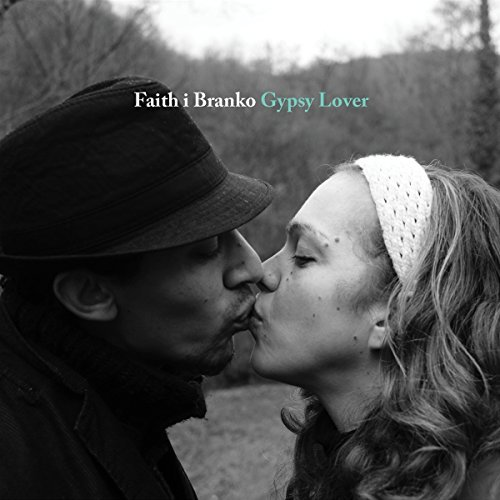 Faith I Branko Gypsy Lover