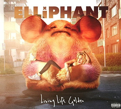 Elliphant Living Life Golden Explicit Version