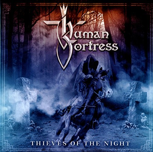 Human Fortress Thieves Of The Night