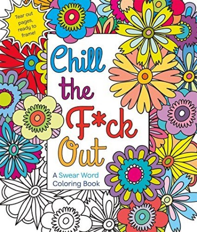 Hannah Caner Chill The F*ck Out A Swear Word Coloring Book
