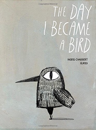 Ingrid Chabbert The Day I Became A Bird