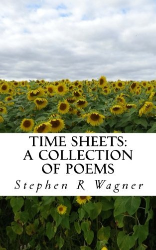 Stephen R. Wagner Time Sheets A Collection Of Poems