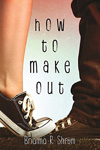Brianna Shrum How To Make Out