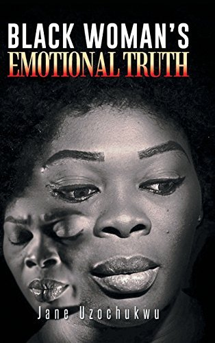Jane Uzochukwu Black Woman's Emotional Truth