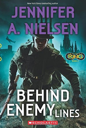 Jennifer A. Nielsen Behind Enemy Lines (infinity Ring #6)