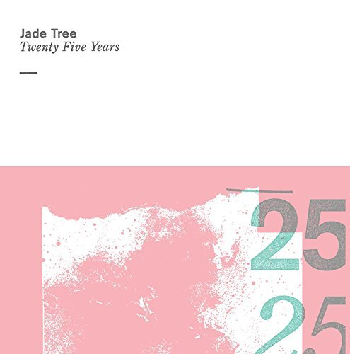 Jade Tree Twenty Five Years Jade Tree Twenty Five Years