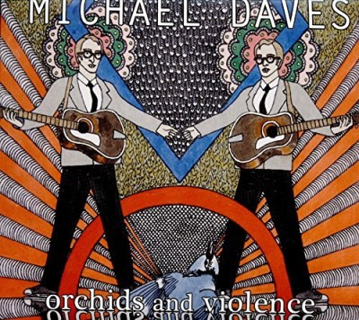 Michael Daves Orchids & Violence