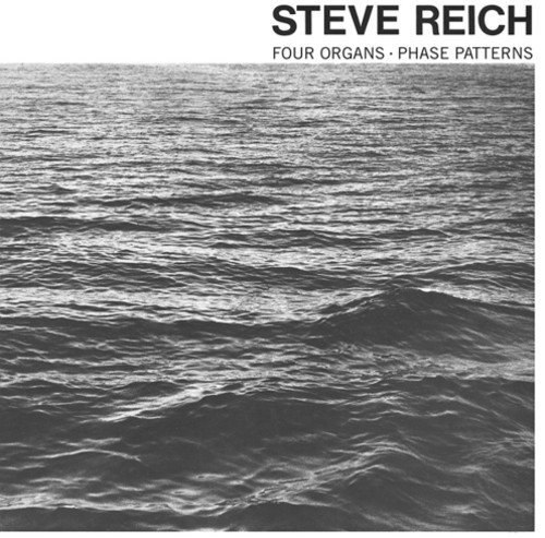 Steve Reich Four Organs Phase Patterns Lp