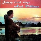 Johnny Cash Sings Hank Williams