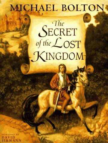 Michael Bolton The Secret Of The Lost Kingdom