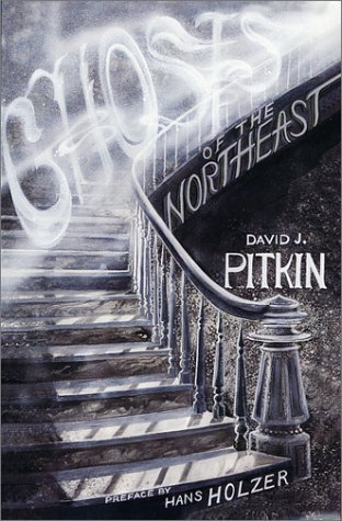 David J. Pitkin Ghosts Of The Northeast
