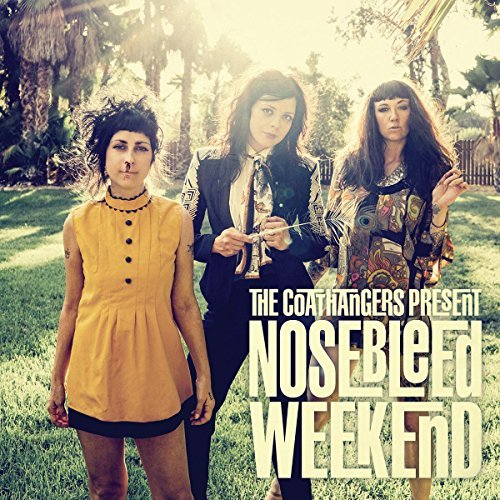 Coathangers Nosebleed Weekend
