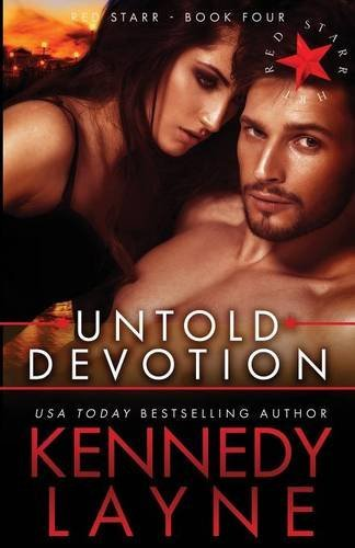 Kennedy Layne Untold Devotion Red Starr Book Four