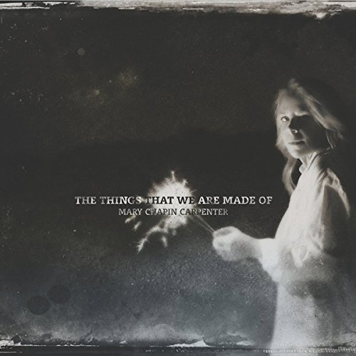 Mary Chapin Carpenter Things That We Are Made Of