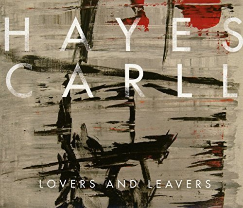 Hayes Carll Lovers & Leavers