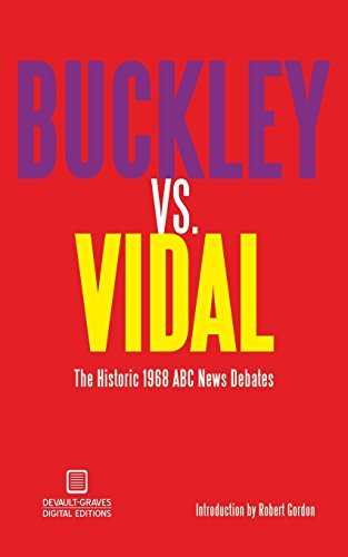 William F. Buckley Buckley Vs. Vidal The Historic 1968 Abc News Debates