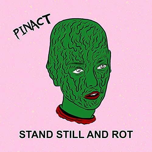 Pinact Stand Still & Rot