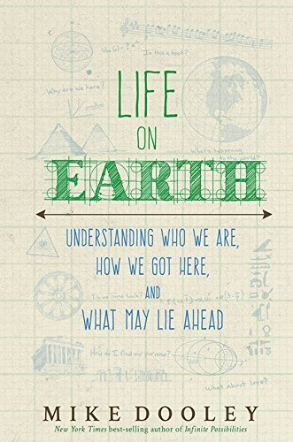 Mike Dooley Life On Earth Understanding Who We Are How We Got Here And Wh