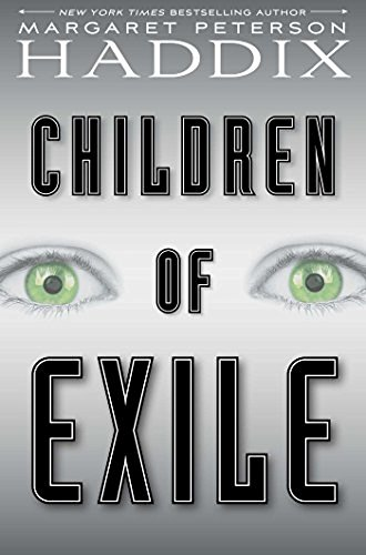 Margaret Peterson Haddix Children Of Exile