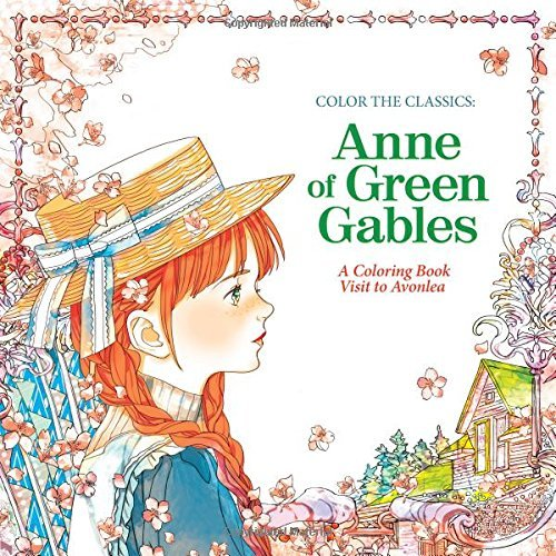 Jae Eun Lee Color The Classics Anne Of Green Gables A Coloring Book Visit To Pr