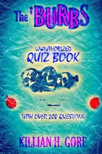 Killian H. Gore The 'burbs Unauthorized Quiz Book