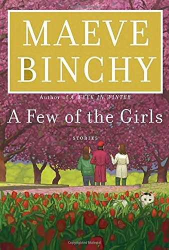 Maeve Binchy A Few Of The Girls Stories