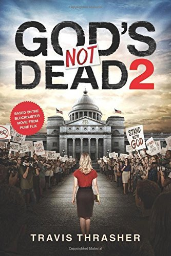 Travis Thrasher God's Not Dead 2
