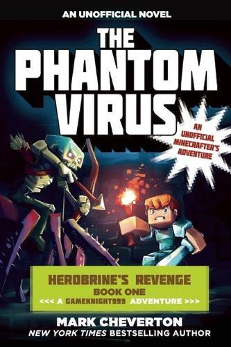 Mark Cheverton The Phantom Virus Herobrinea's Revenge Book One (a Gameknight999 Ad