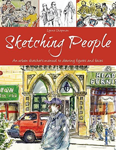 Lynne Chapman Sketching People An Urban Sketcher S Manual To Drawing Figures And