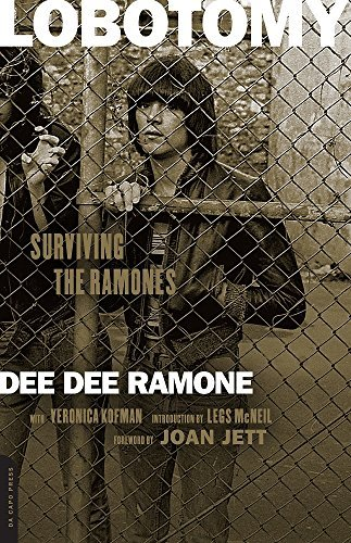 Dee Dee Ramone Lobotomy Surviving The Ramones