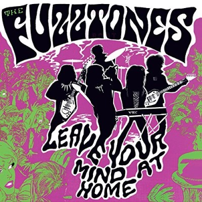 Fuzztones Leave Your Mind At Home
