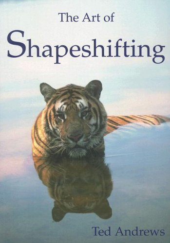 Ted Andrews Art Of Shapeshifting The