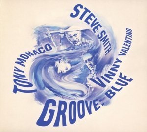 Smith Steve Valentino Vinny Groove Blue