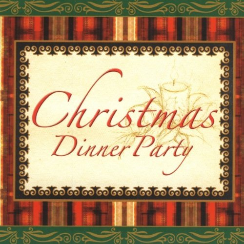 Christmas Dinner Party Music Christmas Dinner Party Music
