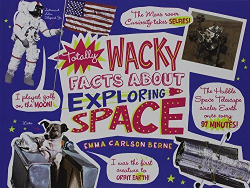 Emma Carlson Berne Totally Wacky Facts About Exploring Space