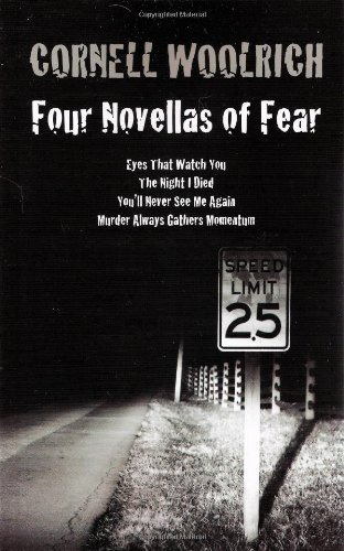 Cornell Woolrich Four Novellas Of Fear Eyes That Watch You The Night I Died You'll Nev
