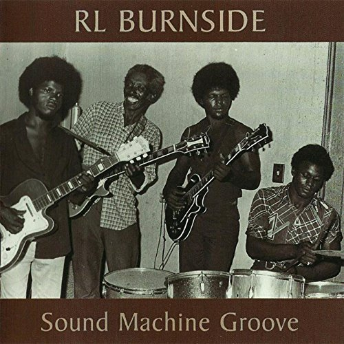 R.L. Burnside Sound Machine Groove