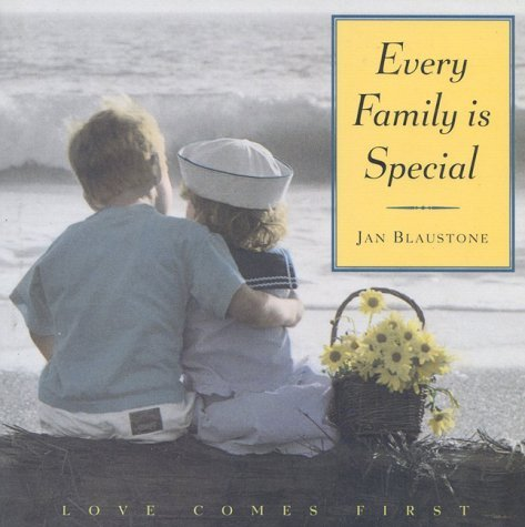 Jan Blaustone Every Family Is Special Love Comes First